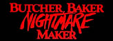 Butcher Baker Nightmare Maker