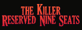 The Killer Reserved Nine Seats